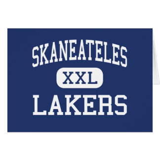 Skaneateles - Lakers - High - Skaneateles New York Greeting Card