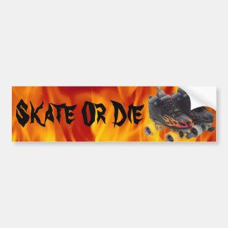 Skate Or Die bumper sticker (rollerskates)