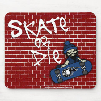 Skate or Die Mousepad