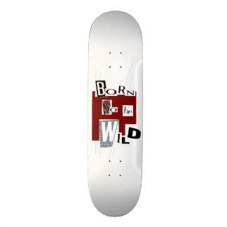 "Skateboard ""Born to Be wild """