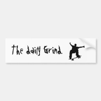 skateboard, The daily Grind. Bumper Sticker