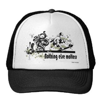 Skateboarding - Nothing Else Matters Trucker Hat