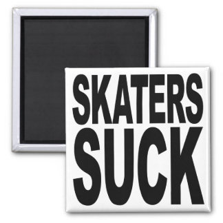 Skaters Suck Magnets