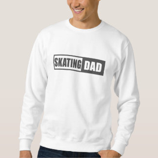 Skating Dad Sweatshirt