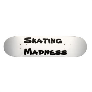 Skating Madness Skateboard Deck