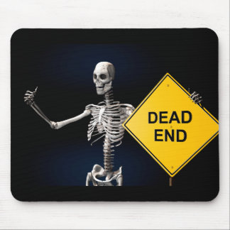 Skeleton with a Dead End sign Mouse Pad