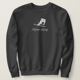 Ski. Skiing. Alpine skiing. Downhill Sweatshirt