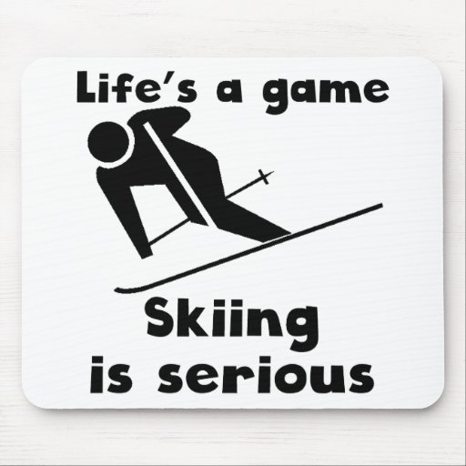 Skiing Is Serious Mouse Pads
