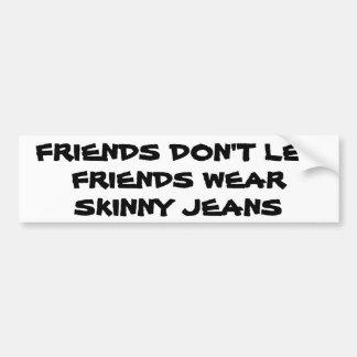 Skinny Jeans Intervention Bumper Sticker