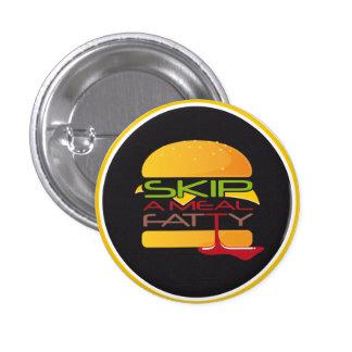 Skip A Meal Fatty Button