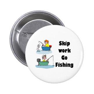 skip work go fishing merchandise 6 cm round badge