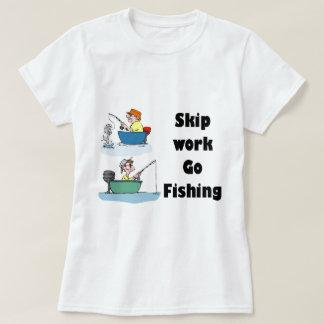 skip work go fishing merchandise T-Shirt