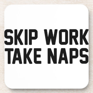 Skip Work Take Naps Coaster
