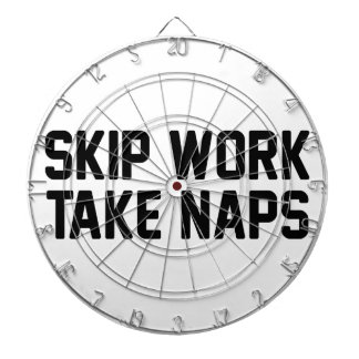 Skip Work Take Naps Dart Boards