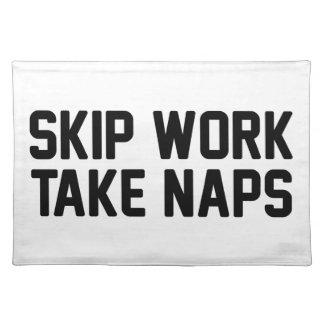 Skip Work Take Naps Placemat