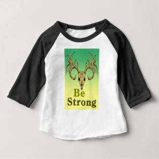 Skull deer Be strong quotes Baby T-Shirt