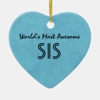 Sky Blue Worlds Most Awesome Sister Home Gift Item Ceramic Heart Decoration