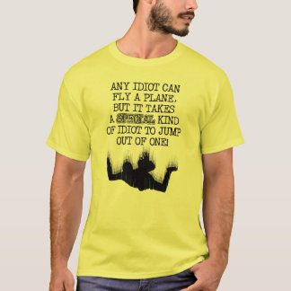 Sky Diving Funny Shirt Special Idiot