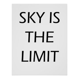 Sky is the limit - Motivational Poster