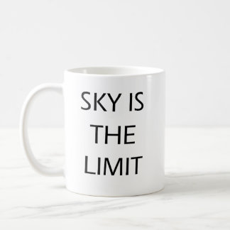 Sky Is The Limit Motivational Quote Coffee Mug