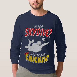 Skydive or Chicken? (wht) Sweatshirt