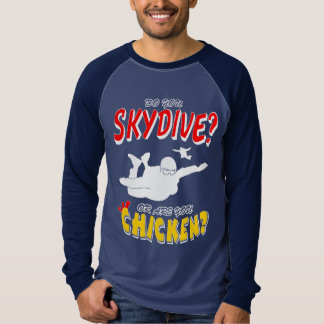 Skydive or Chicken? (wht) T-Shirt