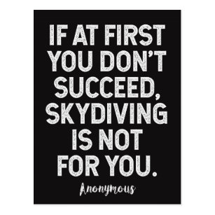 Skydiving is not for you...Funny Anonymous Quote Postcard