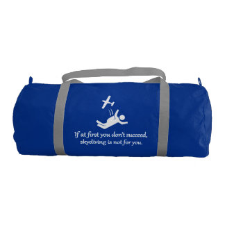 Skydiving Is Not For You - Sarcastic Zen Phrase Gym Bag