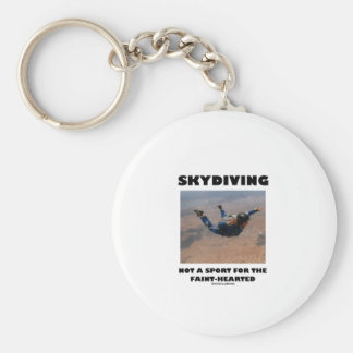 Skydiving Not A Sport For The Faint-Hearted Basic Round Button Key Ring