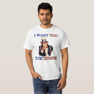 """Skydiving Uncle Sam """"I want you to try skydiving"""" T-Shirt"""