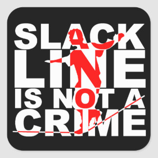Slack Line Is Not A Crime Sticker