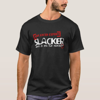 slacker - ADVANCED EXPERT T-Shirt