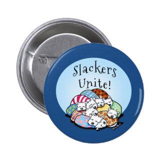 Slackers Unite 6 Cm Round Badge