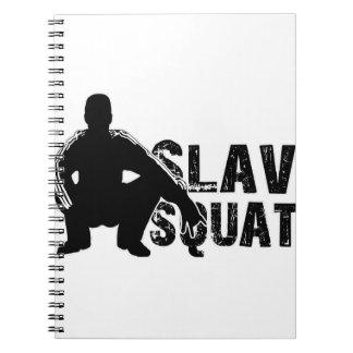 Slav Squat Notebook