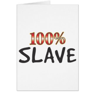 Slave 100 Percent Card
