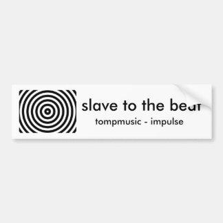 slave to the beat, tompmusic - impulse car bumper sticker