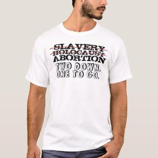 SLAVERY, HOLOCAUST, ABORTION T-Shirt