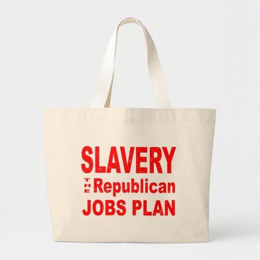 Slavery, the Republican Jobs Plan Bags