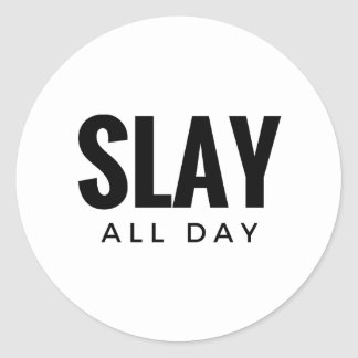 SLAY ALL DAY - STICKER