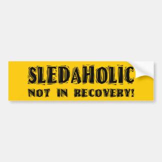 Sledaholic-Not In Recovery Car Bumper Sticker
