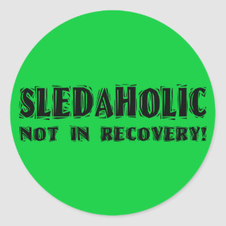 Sledaholic-Not In Recovery Classic Round Sticker