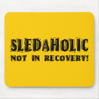Sledaholic-Not In Recovery Mouse Pad