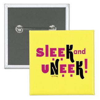Sleek AND uNeeK! 15 Cm Square Badge