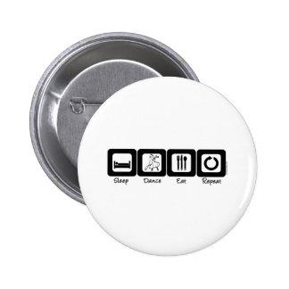 Sleep Ballroom Eat Repeat 6 Cm Round Badge