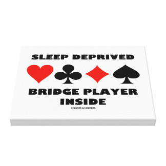 Sleep Deprived Bridge Player Inside Card Suits Canvas Print