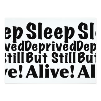 Sleep Deprived But Still Alive 13 Cm X 18 Cm Invitation Card