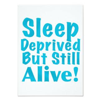 Sleep Deprived But Still Alive in Blue 13 Cm X 18 Cm Invitation Card
