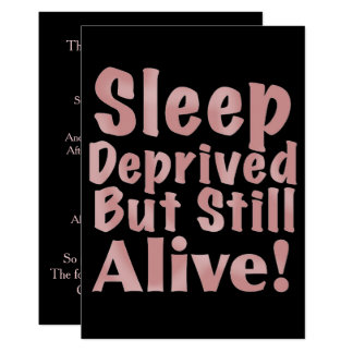 Sleep Deprived But Still Alive in Dusty Rose 13 Cm X 18 Cm Invitation Card