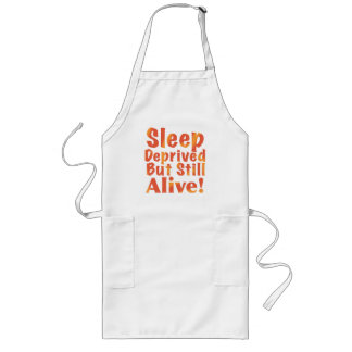 Sleep Deprived But Still Alive in Dusty Rose Long Apron