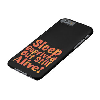 Sleep Deprived But Still Alive in Fire Tones Barely There iPhone 6 Case